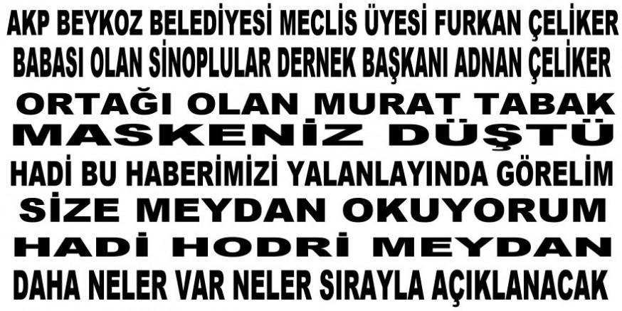 Adnan Ve Furkan Çeliker, Murat Tabak Maskeniz Düştü