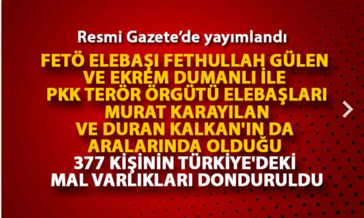 FLAŞ HABER 377 kişinin Türkiye'deki mal varlıkları donduruldu