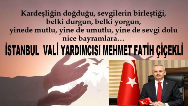 İstanbul Vali yardımcısı Mehmet Fatih Çiçekli Kurban Bayramı Mesajı