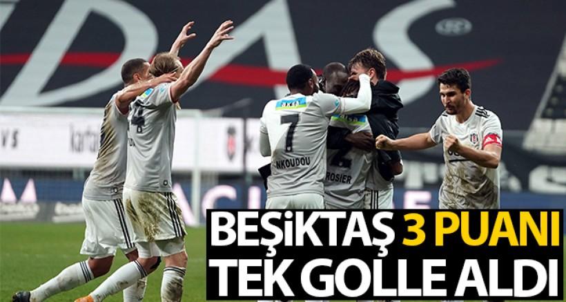 SON DAKİK Beşiktaş 3 puanı tek golle aldı
