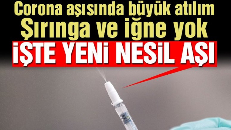 SON DAKİKA Bilim insanları duyurdu: Yeni nesil Covid-19 aşıları geliyor